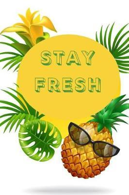 Stay Fresh by Ace Publishing