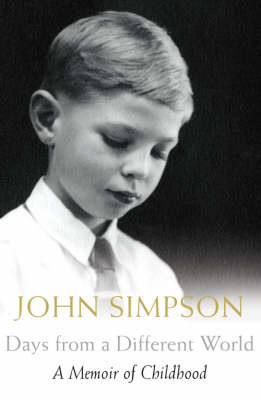 Days from a Different World: A Memoir of Childhood by John Simpson image