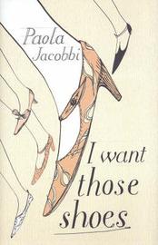 I Want Those Shoes by Paola Jacobbi image