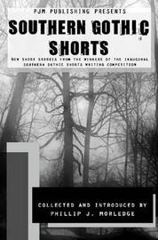 Southern Gothic Shorts by Phillip J Morledge
