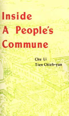Inside a People's Commune: Report from Chiliying by Li Chu