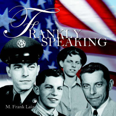 Frankly Speaking by M. Frank Laiza
