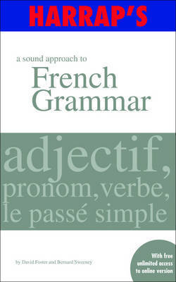 A Sound Approach to French Grammar by David Foster