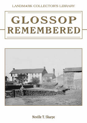 Glossop Remembered by N. Sharpe