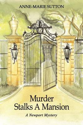 Murder Stalks a Mansion by Anne-Marie Sutton