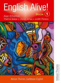 English Alive!: Book 1 Nelson Thornes Caribbean English by Alan Etherton image
