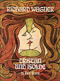Tristan Und Isolde by Richard Wagner