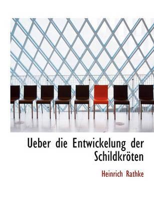 Ueber Die Entwickelung Der Schildkrten by Heinrich Rathke image