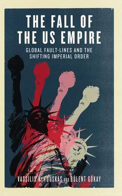 The Fall of the US Empire by Vassilis K. Fouskas image