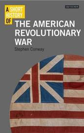 A Short History of the American Revolutionary War by Stephen Conway