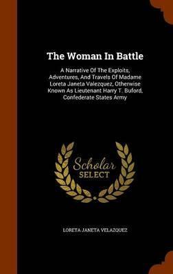The Woman in Battle by Loreta Janeta Velazquez