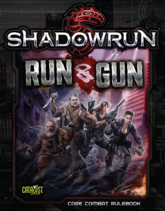 Shadowrun RPG: Run and Gun - Core Combat Rulebook
