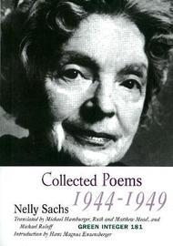 Collected Poems 1944-1949 Vol.1 by Nelly Sachs