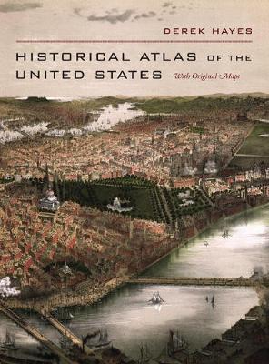 Historical Atlas of the United States by Derek Hayes image