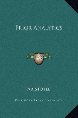 Prior Analytics by * Aristotle