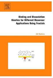 Binding and Dissociation Kinetics for Different Biosensor Applications Using Fractals by Ajit Sadana