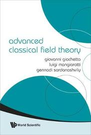 Advanced Classical Field Theory by Giovanni Giachetta