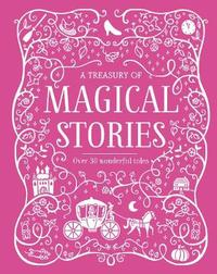 A Treasury of Magical Stories by Parragon Books Ltd image