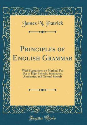 Principles of English Grammar by James N Patrick image