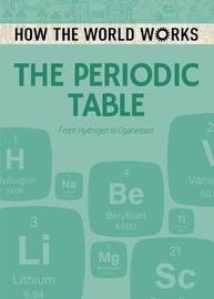How the World Works: The Periodic Table by Anne Rooney