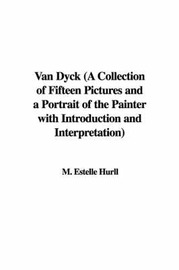 Van Dyck (a Collection of Fifteen Pictures and a Portrait of the Painter with Introduction and Interpretation) by M. Estelle Hurll image
