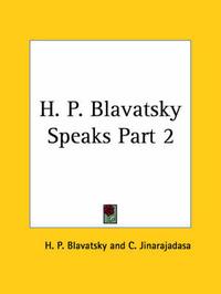 H.P.B. Speaks: v. II by H.P. Blavatsky
