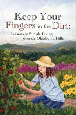 Keep Your Fingers in the Dirt by Dorothy Bowen image