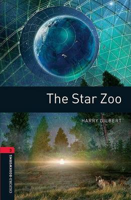 Oxford Bookworms Library: Level 3:: The Star Zoo by Harry Gilbert image