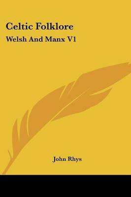 Celtic Folklore: Welsh and Manx V1 by John Rhys, Sir image