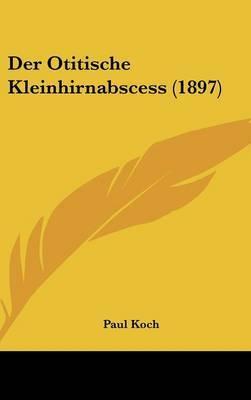 Der Otitische Kleinhirnabscess (1897) by Paul Koch image