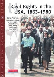 Heinemann Advanced History: Civil Rights in the USA 1863-1980 by Susan Willoughby