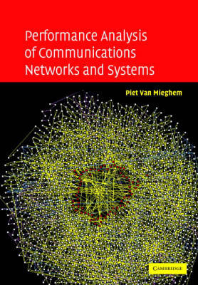 Performance Analysis of Communications Networks and Systems by Piet Van Mieghem