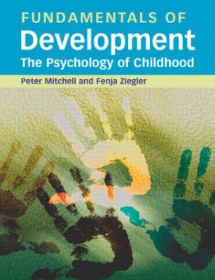 Fundamentals of Development: The Psychology of Childhood by Peter Mitchell