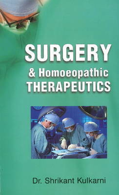 Surgery & Homoeopathic Therapeutics by Shrikant Kulkarni
