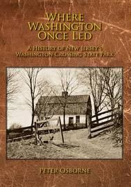Where Washington Once Led by Peter Osborne