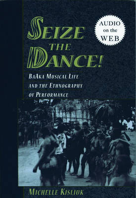 Seize the Dance by Michelle Kisliuk
