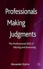 Professionals Making Judgments by Alexander Styhre