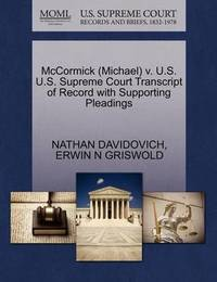McCormick (Michael) V. U.S. U.S. Supreme Court Transcript of Record with Supporting Pleadings by Nathan Davidovich