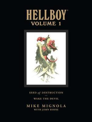 Hellboy Library Edition: v. 1: Seed of Destruction and Wake the Devil by Mike Mignola