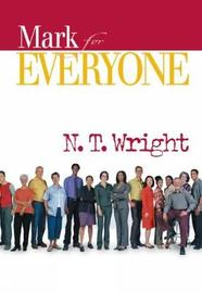 Mark for Everyone by N.T. Wright