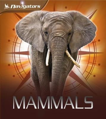 Navigators: Mammals by David Burnie