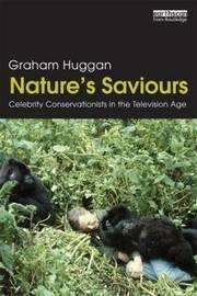 Nature's Saviours by Graham Huggan