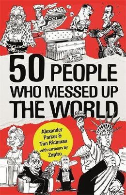 50 People Who Messed up the World by Alexander Parker image