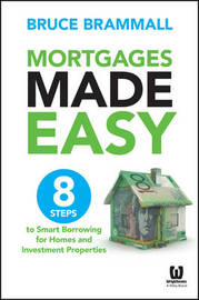 Mortgages Made Easy by Bruce Brammall