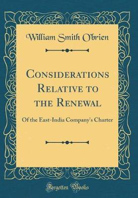 Considerations Relative to the Renewal by William Smith O'Brien