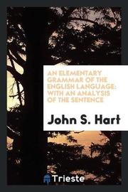 An Elementary Grammar of the English Language by John S Hart