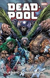 Deadpool Classic Companion Vol. 2 by Rob Rodi