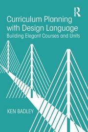 Curriculum Planning with Design Language by Ken Badley