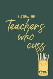 Journal For Teachers Who Cuss by Another Millennial Momma image