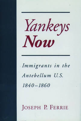 Yankeys Now by Joseph P. Ferrie